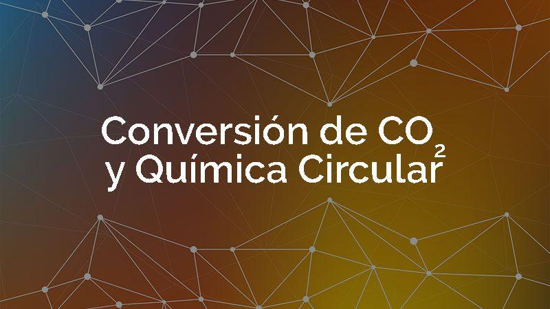 Conversion de CO2 y Quimica Circular
